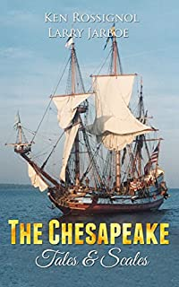 The Chesapeake: Tales & Scales: A Collection Of Short Stories From The Pages Of The Chesapeake by Ken Rossignol ebook deal