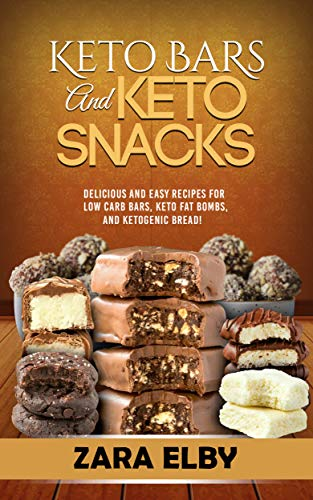 Chocolate Flour - Keto Bars and Keto Snacks: Delicious and Easy Recipes for Low Carb Bars, Keto Fat Bombs, and Ketogenic Bread!