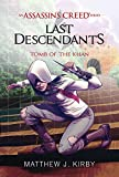 img - for Tomb of the Khan (Last Descendants: An Assassin's Creed Novel Series #2) book / textbook / text book