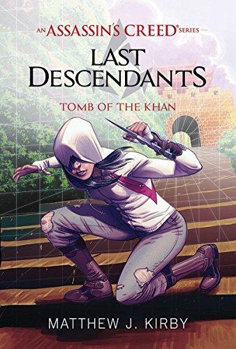 Tomb of the Khan (Last Descendants: An Assassin's Creed Novel Series #2)