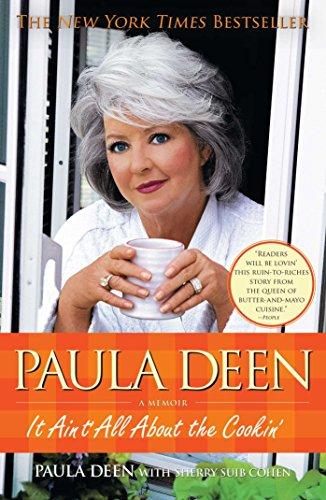 Paula Deen: It Ain't All About the Cookin' by Paula Deen, Sherry Suib Cohen