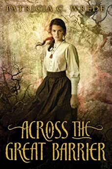 Across the Great Barrier (Frontier Magic Book 2) by [Wrede, Patricia C.]