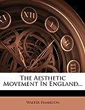 The Aesthetic Movement in England, Walter Hamilton, 1277826501