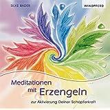 Meditationen mit Erzengeln: zur Aktivierung Deiner Schöpferkraft