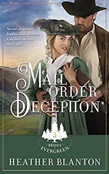 Mail-Order Deception: A Christian Historical Western Romance (Brides of Evergreen Book 3) by [Blanton, Heather]