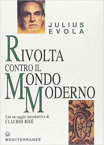 Resultado de imagen de Rivolta cntro il mondo moderno