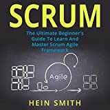 #6: Scrum: The Ultimate Beginner's Guide to Learn and Master Scrum Agile Framework