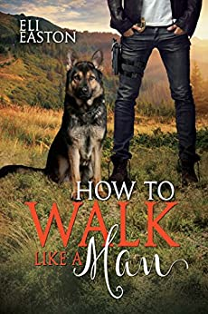 How to Walk Like a Man (Howl at the Moon Book 2) by [Easton, Eli]