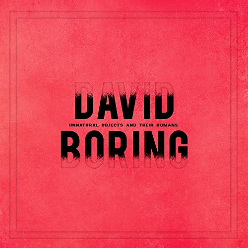 David Boring - Unnatural Objects And Their Humans - CD - FLAC - 2017 - CHS Download