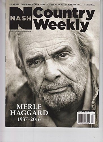Country Weekly Magazine - MERLE HAGGARD NASH COUNTRY WEEKLY MAGAZINE APRIL 25 2016