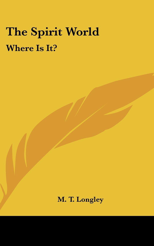 The Spirit World: Where Is It? pdf epub