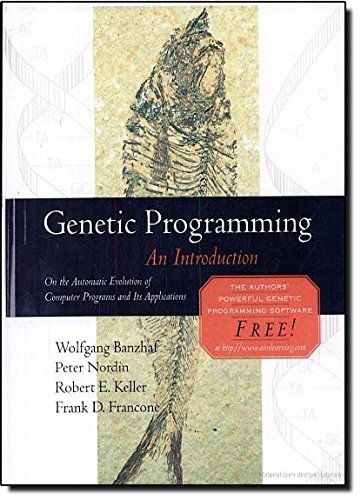 Genetic Programming: An Introduction (The Morgan Kaufmann Series in Artificial Intelligence) by Brand: Morgan Kaufmann