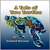 A Tale of Two Turtles, Richard Marman, 1907256946