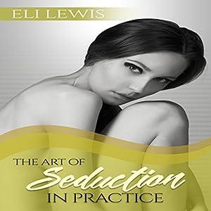 The Art of Seduction in Practice Audiobook