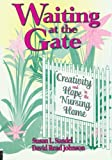 Waiting at the Gate: Creativity and Hope in the