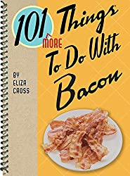 101 More Things to Do with Bacon (101 Things to do With)