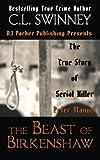 The Beast of Birkenshaw: The True Story of Serial Killer Peter Manuel (Homicide True Crime Cases) (Volume 3)