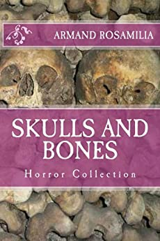 Skulls And Bones by [Rosamilia, Armand]