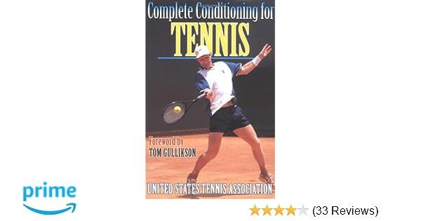 Complete Conditioning For Tennis: Paul, Ph.D. Roetert, Todd S. Ellenbecker: 9780880117340: Amazon.com: Books