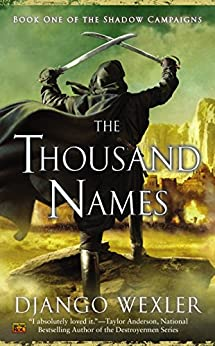 The Thousand Names (The Shadow Campaigns Book 1) by [Wexler, Django]