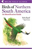 Birds of Northern South America: Identification Guide v. 1: Species Accounts