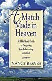 A Match Made in Heaven, Nancy Christine Reeves, 0687643716