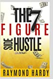 img - for The 7-Figure Side Hustle: The Million Dollar Side Hustle & Greatness book / textbook / text book