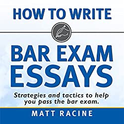 How to Write Bar Exam Essays: Strategies and Tactics to Help You Pass the Bar Exam