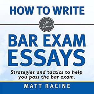 How to Write Bar Exam Essays: Strategies and Tactics to Help You Pass the Bar Exam Audiobook