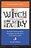 img - for A Witch in the Family: An Award-Winning Author Investigates His Ancestor's Trial and Execution, Second Edition book / textbook / text book