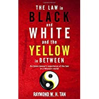 The Law In Black And White And The Yellow In Between: An Asian Lawyer's Experience Of The Law In A Western World