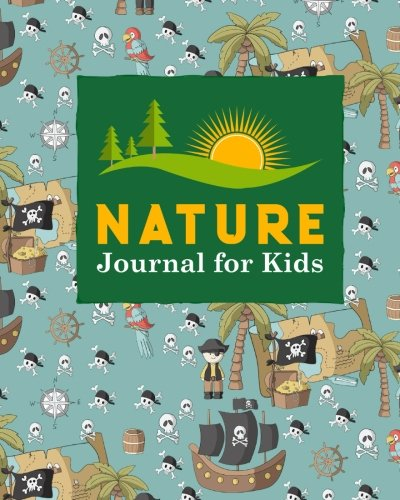 Download Nature Journal for Kids: Nature Journaling, Outdoor Journal For Kids, Nature Log For Kids, Nature Journal Kids, Draw and Write Journal With Space For ... Cover (Nature Journals for Kids) (Volume 50) ebook