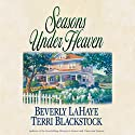 Seasons Under Heaven Audiobook by Beverly LaHaye, Terri Blackstock Narrated by Kathy Garver