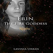 Ripples: Erin the Fire Goddess | Lavinia Urban