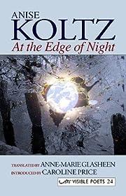 At the Edge of Night por Anise Koltz