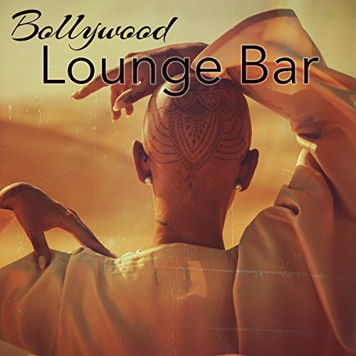 Bollywood Lounge Bar - Asian Chillout Summer Party Music Playlist India del Mar Collection