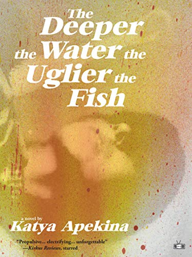 The Deeper the Water the Uglier the Fish by Two Dollar Radio