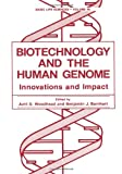 Biotechnology and the Human Genome : Innovations and Impact, , 1468455494