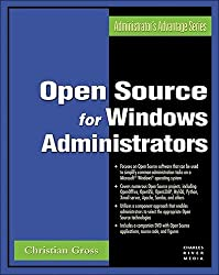 Open Source for Windows Administrators (Administrator's Advantage Series) (Charles River Media Networking/Security)