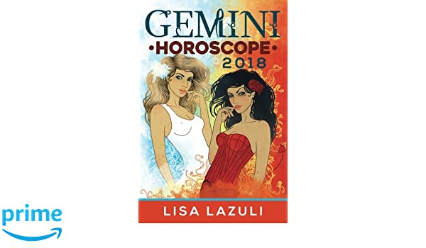 Gemini Horoscope 2018 (Astrology Horoscopes 2018) (Volume 3 ...