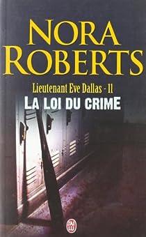 Lieutenant Eve Dallas, tome 11 : La loi du crime par Roberts
