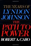 img - for The Years of Lyndon Johnson The Path to Power book / textbook / text book