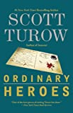 Ordinary Heroes, Scott Turow, 0446697427
