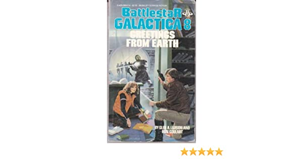 Greetings from earth battlestar galactica glen a larson ron greetings from earth battlestar galactica glen a larson ron goulart 9780425060476 amazon books m4hsunfo