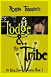 The Living Sword Chronicles Book II: the Lodge and the Tribe, Angelo Tsanatelis, 1466375280