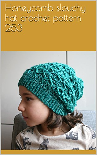 Honeycomb Slouchy Hat Crochet Pattern 253 Kindle Edition By Luz