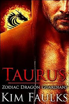 Taurus (Zodiac Dragon Guardians Book 1) by [Faulks, Kim]