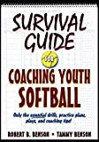 Survival Guide for Coaching Youth Softball (Survival Guide for Coaching Youth Sports Series): more info