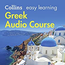 Greek Easy Learning Audio Course: Learn to speak Greek the easy way with Collins Audiobook by Athena Economides, Rosi McNab Narrated by  Collins