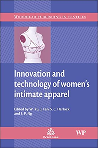 Innovation And Technology Of Women S Intimate Apparel Woodhead Publishing Series In Textiles 9781845690465 Medicine Health Science Books Amazon Com